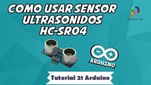 Como usar sensor de ultrasonidos HC-SR04 - Tutorial 21 Arduino