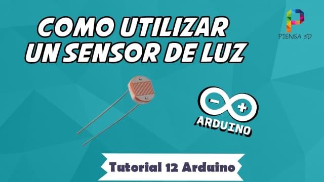 Como utilizar un sensor de luz LDR - Tutorial 12 Arduino