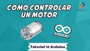 Como controlar un motor - Tutorial 13 Arduino