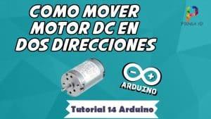 Como mover un motor dc en dos direcciones - Tutorial 14 Arduino