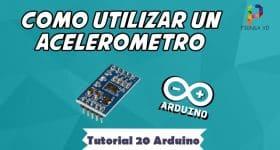 Cómo utilizar un acelerómetro - Tutorial 20 Arduino