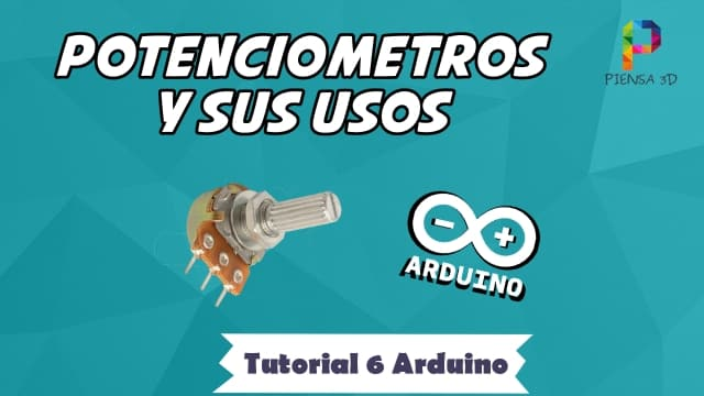 Potenciometros y sus usos - Tutorial 6 Arduino
