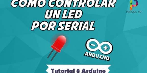 Como controlar un LED por Serial - Tutorial 8 Arduino