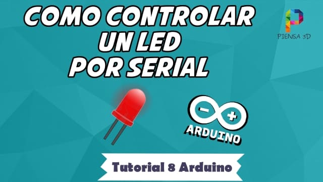 Como controlar un LED por Serial - Tutorial 8 Arduino