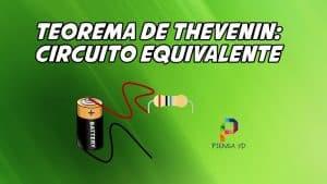 Teorema de Thevenin: Circuito Equivalente