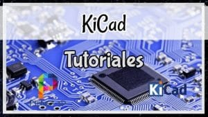 Tutoriales KiCad