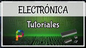Tutoriales Electrónica