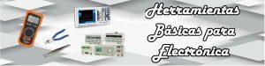 Herramientas básicas para electrónica