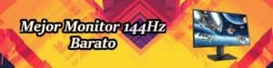 Mejor Monitor 144 hz barato