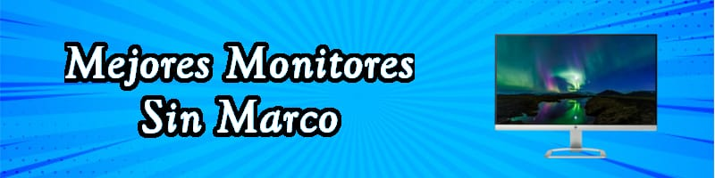 Monitores sin Marco